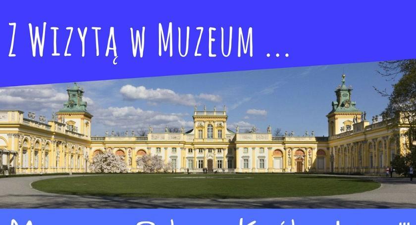 W Garwolinie, wizytą muzeum Wilanów - zdjęcie, fotografia