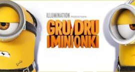 Gru Dru i Minionki od 21 lipca w Kinie Wilga