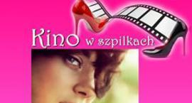 """""""Kino w szpilkach"""" – nowy cykl w Kinie """"Wilga"""""""