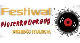 Festiwal Piosenka Dekady 2018 – przebój stulecia