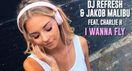 """DJ Refresh, Jakob Malibu i Charlie H przedłużają lato – nowy singiel """"I Wanna Fly"""""""