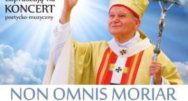 Non omnis moriar - koncert ku czci świętego Jana Pawła II