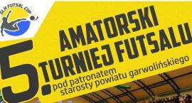 Zagraj w 5. Amatorskim Turnieju Futsalu