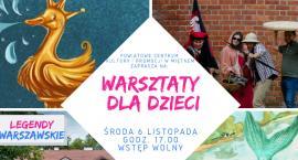 Legendy Warszawskie w Miętnem – Warsztaty dla dzieci