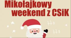 Mikołajkowy weekend z CSiK