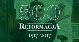 O reformacji w okrągłą rocznicę
