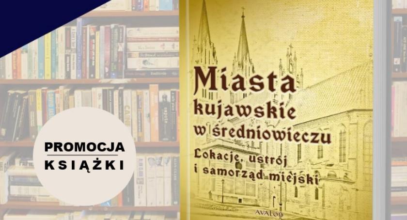 Książki, miastach kujawskich średniowieczu promocja książki Adama Koseckiego - zdjęcie, fotografia