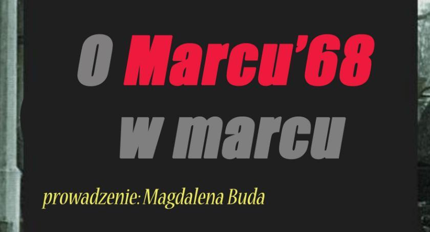 Spotkania, Marcu'68 marcu perspektywy współczesności - zdjęcie, fotografia