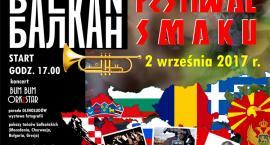 Bałkański Festiwal Smaku na zakończenie wakacji