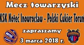 KSK Noteć Inowrocław kontra Polski Cukier Toruń! (brak biletów)