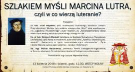 Szlakiem myśli Marcina Lutra, czyli w co wierzą luteranie?