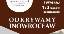 Co wiesz o Inowrocławiu? Świętuj Dni Inowrocławia z Biblioteką
