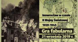 """Wkrótce GRA FABULARNA """"Inowrocław w czasie II wojny światowej 1939-1945""""!"""