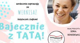 Bajecznie z TATĄ i Sonią Bohosiewicz