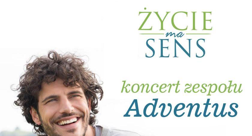 """muzyka koncerty, """"Życie sens"""" sobotę koncert zespołu Adventus - zdjęcie, fotografia"""
