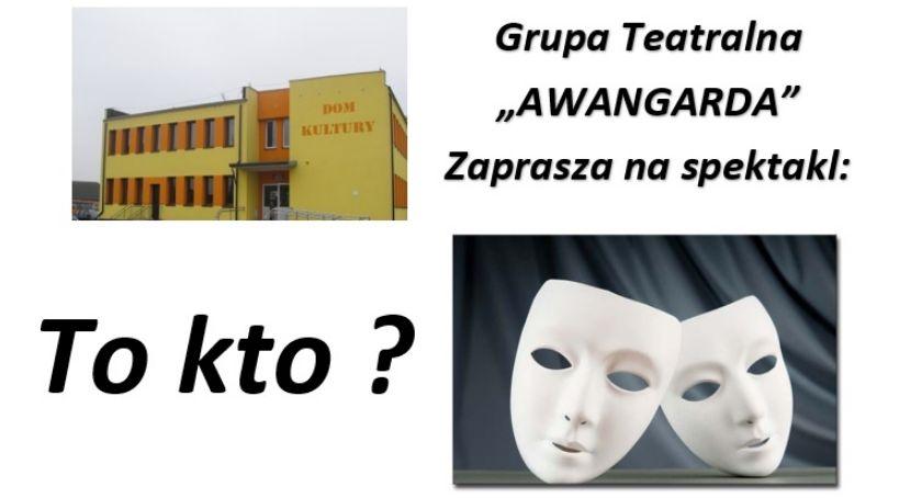 """kino film teatr, AWANGARDA zaprasza spektakl """"To - zdjęcie, fotografia"""