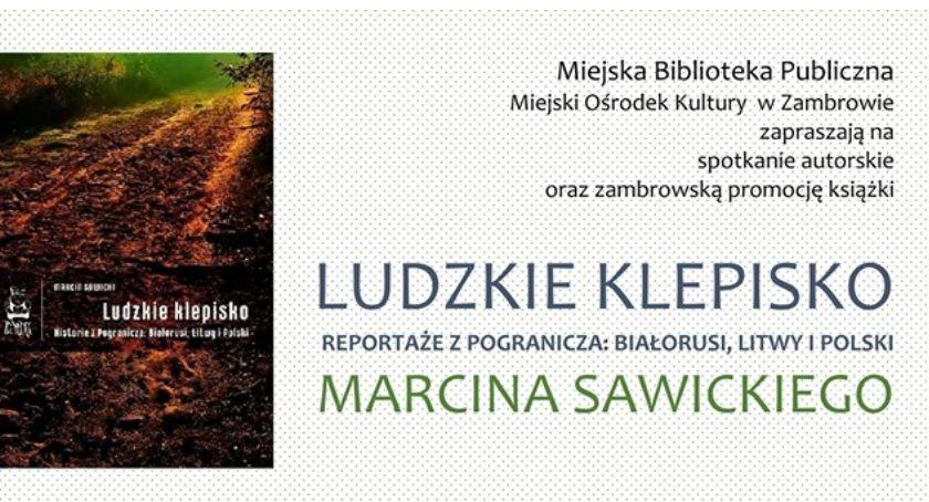książki publikacje, Biblioteka zaprasza spotkanie autorskie Marcinem Sawickim Piotrem Brysaczem - zdjęcie, fotografia