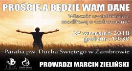 Wieczór uwielbienia z Marcinem Zielińskim już w najbliższą sobotę w Zambrowie!