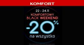 Komfortowy Black Weekendw sklepie KOMFORT w Zambrowie!