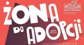 """Spektakl """"Żona do adopcji"""" niebawem w Zambrowie. Sprawdź, czy wygrałeś bilety w naszym konkursie!"""