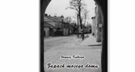 Zapach mojego domu – O tym jak powstało Miasto Zambrów