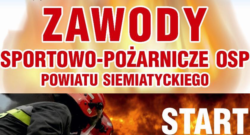 Pożary - straż, Zawody sportowo pożarnicze powiatu siemiatyckiego - zdjęcie, fotografia