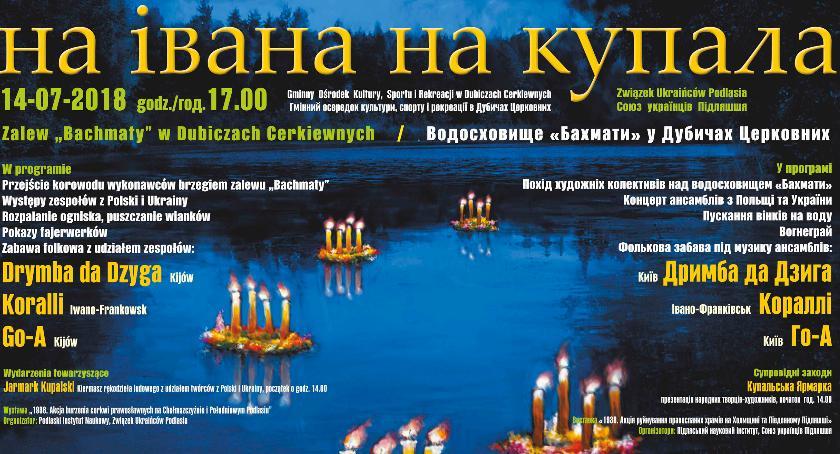 Muzyka - Koncerty, Iwana Kupała Kupały Dubiczach Cerkiewnych - zdjęcie, fotografia