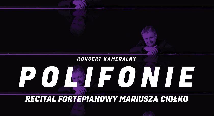 Muzyka - Koncerty, Recital fortepianowy Mariusza Ciołko - zdjęcie, fotografia