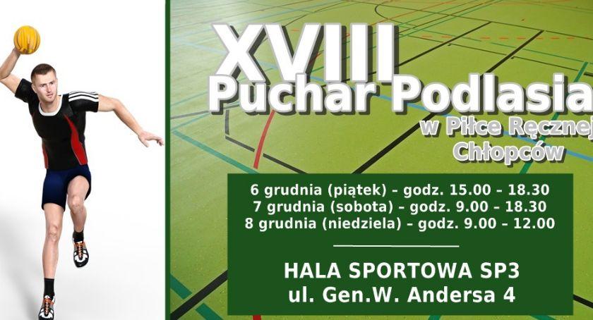 Piłka ręczna, XVIII Puchar Podlasia Piłce Ręcznej Chłopców - zdjęcie, fotografia