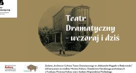 Teatr Dramatyczny – wczoraj i dziś