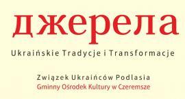 Dżereła - Ukraińskie Tradycje i Transformacje