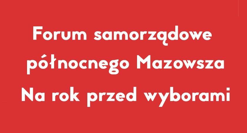 Zaproszenia, Forum Samorządowe Północnego Mazowsza przed wyborami [ZAPROSZENIE] - zdjęcie, fotografia