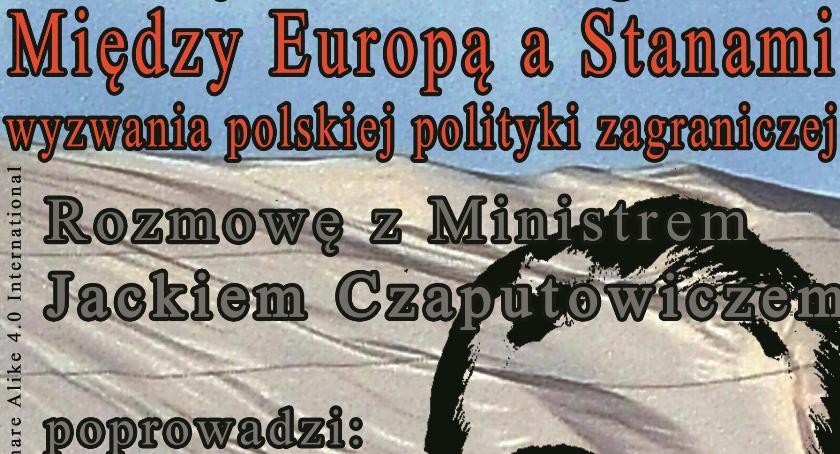 Zaproszenia, Debaty wtorkowe Stowarzyszenia Wolnego Słowa Spotkanie Ministrem Czaputowiczem - zdjęcie, fotografia