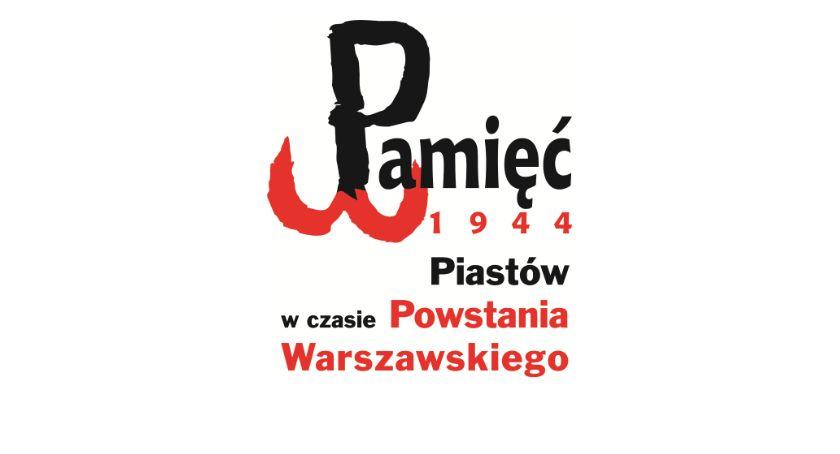 Pamięć 1944 Piastów - news, Pamięć Miasto Piastów czasie Powstania Warszawskiego - zdjęcie, fotografia