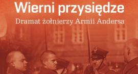 Wierni przysiędze – Dramat Żołnierzy Armii Andersa