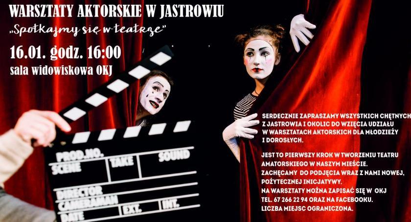 Ośrodki kulturalne, Zostań aktorem Jastrowiu - zdjęcie, fotografia