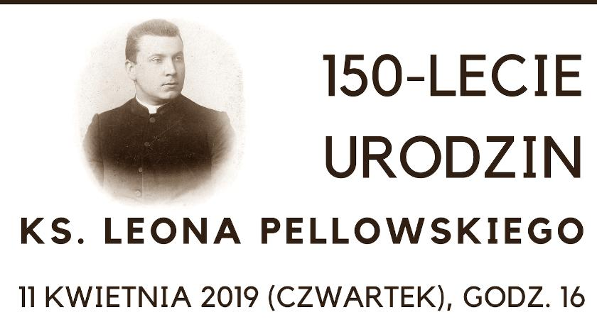 Ośrodki kulturalne, Spotkanie okazji lecia urodzin księdza Leona Pellowskiego - zdjęcie, fotografia