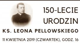 Spotkanie z okazji 150-lecia urodzin księdza Leona Pellowskiego