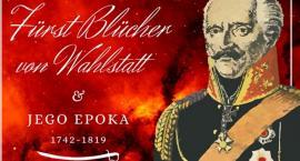 Fürst Blücher von Wahlstatt i jego epoka