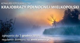 """Konkurs Fotograficzny pn. """"Krajobrazy Północnej Wielkopolski"""""""