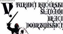V Turniej Rycerski Śladami Braci Dobrzyńskich