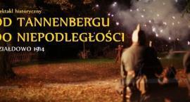 Od Tannenbergu do Niepodległości - film ze spektaklu historycznego
