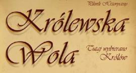Królewska Wola - tutaj wybierano Królów...