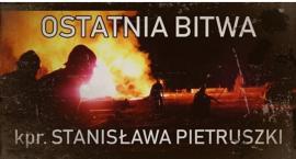 Ostatnia Bitwa Kaprala Stanisława Pietruszki, film dokumentalny