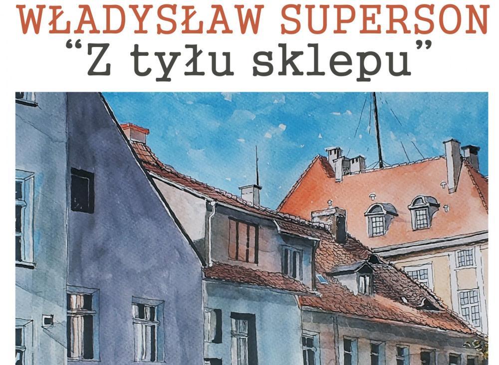 Wernisaże spotkania, Wernisaż Władysława Supersona tyłu sklepu - zdjęcie, fotografia