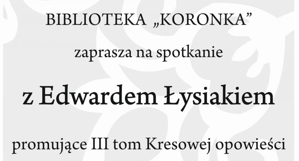 Wernisaże spotkania, Kresowe Opowieści Edwarda Łysiaka spotkanie autorskie - zdjęcie, fotografia