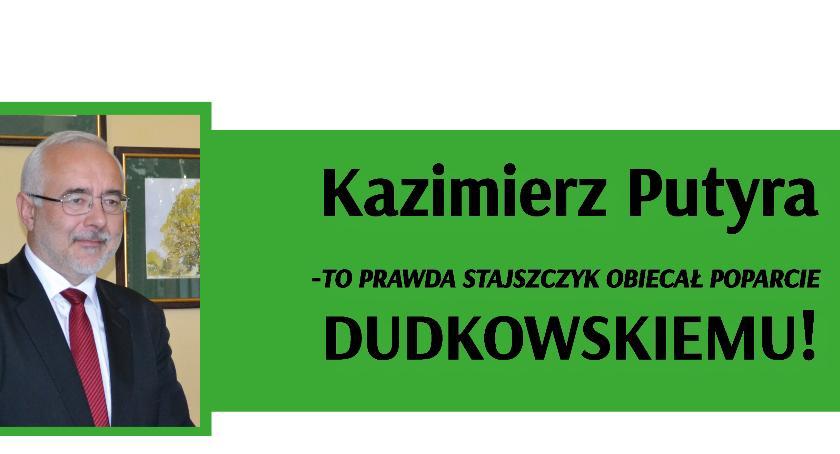 Wybory samorządowe, Kazimierz Putyra prawda Stajszczyk obiecał poparcie Dudkowskiemu! - zdjęcie, fotografia