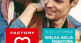 Wielka Akcja Rabatowa w Factory