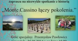 """""""Monte Cassino łączy pokolenia"""""""