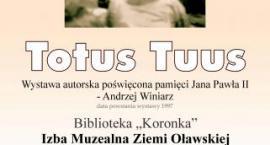 "Wystawa fotografii ""Totus Tuus"""